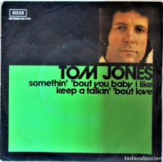 Discos de vinilo: TOM JONES - SOMETHIN' BOUT YOU BABY I LIKE - SINGLE. Lote 286571133