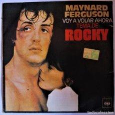 Discos de vinilo: ROCKY - AHORA VOY A VOLAR - MAYNARD FERGUSON - DISCO VINILO 45 RPM MÚSICA BSO BANDA SONORA - SINGLE. Lote 286571323