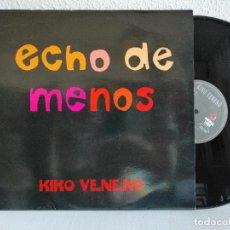 Discos de vinilo: KIKO VENENO MAXI ECHO DE MENOS, COMO NUEVO. . VER + DETALLES E INFORMACION EN TEXTOS Y FOTOS ADJUNT. Lote 286589673