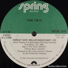 Discos de vinilo: KING TIM III – CHARLEY SAYS! (ROLLER BOOGIE BABY). Lote 286687268