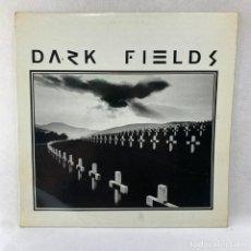 Discos de vinilo: LP - VINILO T - DARK FIELDS + 2 ENCARTES - ESPAÑA - AÑO 1983 - EDICIÓN 300 COPIAS. Lote 286780608