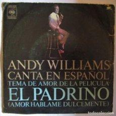 Dischi in vinile: ANDY WILLIAMS EN ESPAÑOL - TEMA DE EL PADRINO ( NINO ROTA) - AMOR HABLAME DULCEMENTE - SINGLE 1972. Lote 286880663