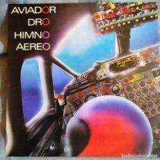 Discos de vinilo: AVIADOR DRO- HIMNO AÉREO, ESPAÑA 1985, DRO – 2D-112(NM_EX). Lote 286895233