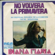 Discos de vinilo: DIANA MARIA / NO VOLVERA LA PRIMAVERA (XV FESTIVAL DE BENIDORM) / PARA TI (SINGLE RCA1973). Lote 287061208