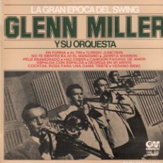 Disques de vinyle: GLENN MILLER Y SU ORQUESTA - LA GRAN EPOCA DEL SWING / LP GM DE 1975 / BUEN ESTADO RF-10222. Lote 287061898