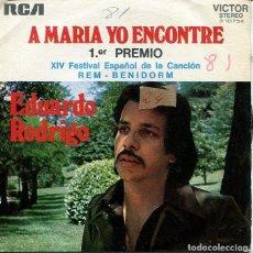 Discos de vinilo: EDUARDO RODRIGO / A MARIA YO ENCONTRE (XIV FESTIVAL DE BENIDORM) FORTUNA DE POBRE (SINGLE RCA 1972). Lote 287064098