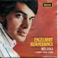 Discos de vinilo: ENGELBERT HUMPERDINCK / MELODIA / A GOOD THING GOING (SINGLE DECCA 1969). Lote 287067328