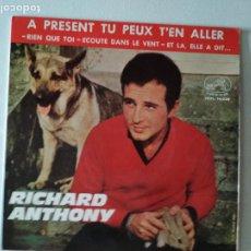 Discos de vinilo: RICHARD ANTHONY - A PRESENT TU PEUX T´EN ALLER + 3 - LA VOZ DE SU AMO 1955. Lote 287095913