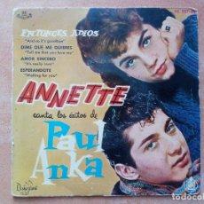 Discos de vinilo: ANNETTE CANTA LOS EXITOS DE PAUL ANKA- ENTONCES ADIOS +3- EP 1960. Lote 287118833
