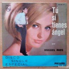 Discos de vinilo: MIGUEL RIOS- TU SI TIENES ANGEL +1- SINGLE PHILIPS. Lote 287127653