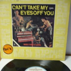 Discos de vinilo: BOYS TOWN GANG CAN´T TAKE MY EYES OFF YOU. Lote 287149708