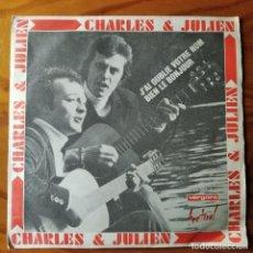 Discos de vinilo: CHARLES & JULIEN - J'AI OUBLIE VOTRE NOM/ BIEN LE BONJOUR - SINGLE 1970. Lote 287218198