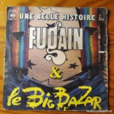 Discos de vinilo: MICHEL FUGAIN & LE BIG BAZAR - UNE BELLE HISTOIRE/ ALLEZ, BOUGE-TOI - SINGLE 1972. Lote 287218918
