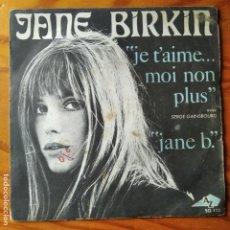 Discos de vinilo: JANE BIRKIN AVEC SERGE GAINSBOURG- JE T'AIME... MOI NON PLUS/ JANE B. - SINGLE. Lote 287220473