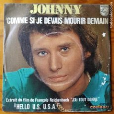 Discos de vinilo: JOHNNY HALLYDAY - COMME SI JE DEVAIS MOURIR DEMAIN'/ HELLO U.S. U.S.A.. Lote 287223993