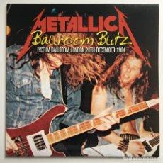 Discos de vinilo: METALLICA – BALLROOM BLITZ, UNOFFICIAL, RED, UK 2015. Lote 287249163