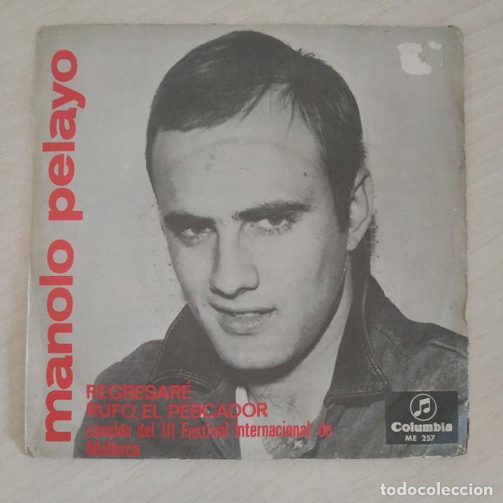 MANOLO PELAYO - RUFO EL PESCADOR (III FESTIVAL DE MALLORCA) / REGRESARE (SINGLE 1966) VINILO NUEVO (Música - Discos - Singles Vinilo - Solistas Españoles de los 50 y 60)