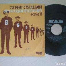 Discos de vinilo: GILBERT O'SULLIVAN - ALONE AGAIN (NATURALLY) / SAVE IT - MAM 1972 SPAIN. Lote 287327028