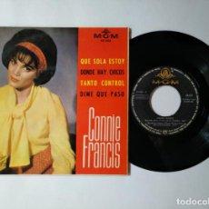 Discos de vinilo: CONNIE FRANCIS - EP - QUE SOLA ESTOY + 3 - MGM 63 523 - VER FOTOS Y DESCRIPCION. Lote 287361303