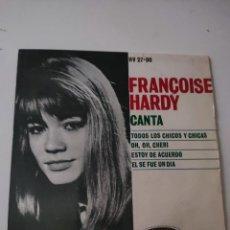 Discos de vinilo: FRANÇOISE HARDY - CANTA - TODOS LOS CHICOS Y CHICAS • OH OH CHERI • ESTOY DE ACUERDO.... Lote 287384263