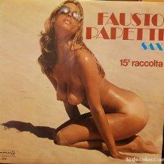 Disques de vinyle: FAUSTO PAPETTI - SAX - 15 RACCOLTA. Lote 287497308