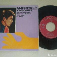 Discos de vinilo: ALBERTO VÁZQUEZ - CIERRA LOS OJOS / VAMOS A BAILAR / RETIRADA / EL VICIO / EP 1968 SPAIN EX / EX. Lote 287554698