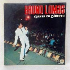 Discos de vinilo: LP - VINILO BRUNO LOMAS - CANTA EN DIRECTO - ESPAÑA - AÑO 1967 - LSX 3.308. Lote 287561573