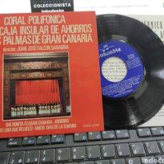 Discos de vinilo: CORAL POLIFÓNICA DE LA CAJA INSULAR DE AHORROS DE LAS PALMAS DE GRAN CANARIA EP 1970. Lote 287577053