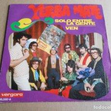 Discos de vinilo: YERBA MATE, SG, SOLO ENTRE LA GENTE + 1, AÑO 1969. Lote 287588953