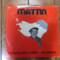 Discos de vinilo: MATTIN - IFARRALDEKO KANTU ZAHARRAK. Lote 287626058
