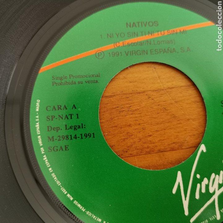 Discos de vinilo: Disco De vinilo de 45rpm de Nativos, Ni yo sin ti, ni tu sin mi (1991) - Foto 2 - 287646288