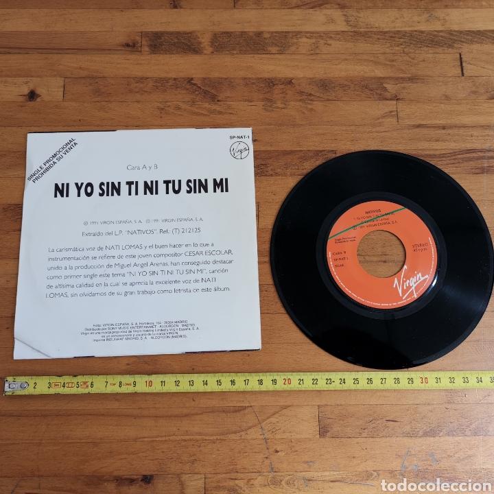 Discos de vinilo: Disco De vinilo de 45rpm de Nativos, Ni yo sin ti, ni tu sin mi (1991) - Foto 3 - 287646288