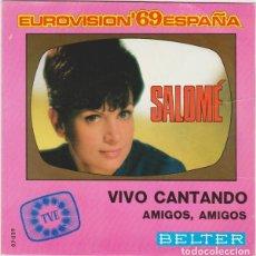 Discos de vinil: SALOME - VIVO CANTANDO (EUROVISION) / AMIGOS, AMIGOS - SINGLE SPAIN 1969. Lote 287651293