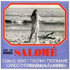 Discos de vinilo: SALOMÉ– COM EL VENT-T'ESTIM I T'ESTIMARÉ-CANÇÓ D'ESPERANÇA-L'ARBRE - XI FESTIVAL CANÇO MEDITERRANEA. Lote 287651593