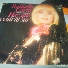 Discos de vinilo: RAFFAELLA CARRA. - HAY QUE VENIR AL SUR + SOY NEGRA...SINGLE DE CBS - 1978 - VIVA RAFFAELLA. Lote 287678088