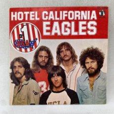Discos de vinil: SINGLE EAGLES - HOTEL CALIFORNIA - ESPAÑA - AÑO 1977. Lote 287693998