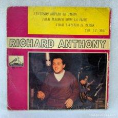 Discos de vinilo: EP RICHARD ANTHONY - J'ENTENDS SIFFLER LE TRAIN - ESPAÑA - AÑO 1962. Lote 287699398