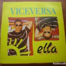 Discos de vinilo: VICEVERSA – ELLA. Lote 287729458
