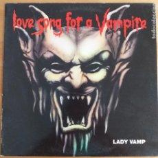 Discos de vinilo: LADY VAMP - LOVE SONG FOR A VAMPIRE (MX) 1993. Lote 287745383
