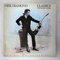 Discos de vinilo: LP - VINILO NEIL DIAMOND - CLASSICS THE EARLY YEARS - ESPAÑA - AÑO 1983. Lote 287749493