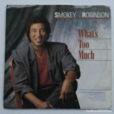 Discos de vinilo: SMOKEY ROBINSON – WHAT'S TOO MUCH / I'VE MADE LOVE TO YOU A THOUSAND TIME, USA 1987 MOTOWN. Lote 287755273