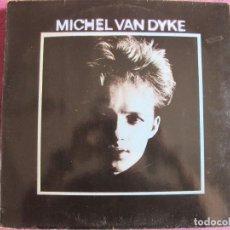 Discos de vinilo: LP - MICHEL VAN DYKE – MICHEL VAN DYKE (GERMANY, CHRYSALIS RECORDS 1989). Lote 287768223
