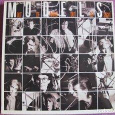 Discos de vinilo: LP - MODELS – OUT OF MIND OUT OF SIGHT (SPAIN, GEFFEN RECORDS 1985). Lote 287769428