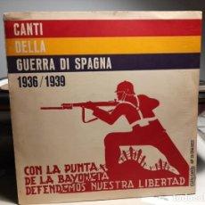 Discos de vinilo: LP 10 PULGADAS : CANTI DELLA GUERRA DI SPAGNA ( CANTOS DE LA GUERRA CIVIL ESPAÑOLA, 1936 - 1939 ). Lote 287772993