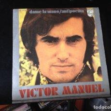 """Discos de vinilo: VICTOR MANUEL - DAME LA MANO - ANTIPOEMA / SINGLE 7"""" 1971 SPAIN. M/M. Lote 287788633"""