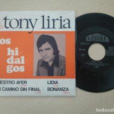Discos de vinilo: TONY LIRIA CON EL CONJUNTO LOS HIDALGOS - NUESTRO AYER + 3 - EP 1973 IBERIA MUY RARO Y COMO NUEVO. Lote 287795643