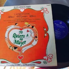 Discos de vinilo: YO QUIERO A MI MUJER-LP-COMEDIA MUSICAL. Lote 287801683