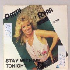 Discos de vinilo: PATTY RYAN. STAY WITH ME TONIGHT.. Lote 287826018