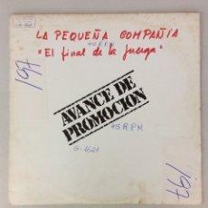 Discos de vinilo: LA PEQUEÑA COMPAÑÍA. EL FINAL DE LA JUERGA. AVANCE DE PROMOCIÓN.. Lote 287836478