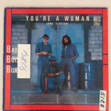 Discos de vinilo: BAD BOYS BLUE. YOU'RE A WOMAN. LONG VERSION. Lote 287839268